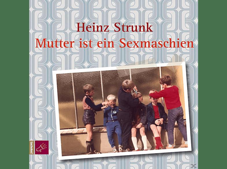 Heinz Strunk - Mutter ist ein Sexmaschien [CD]