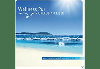 Wellness Pur - Urlaub Am Meer  - (CD)