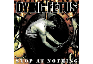 Dying Fetus - Stop At Nothing  - (CD)