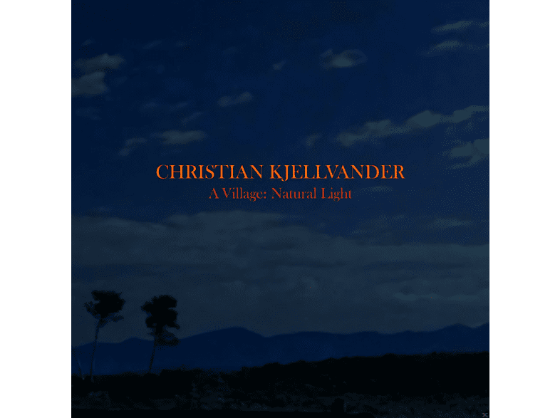 Christian Kjellvander - A Village:Natural Light [LP + Bonus-CD]