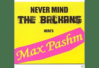 Max Pashm - Never Mind The Balkans/Here's Max Pashm  - (CD)