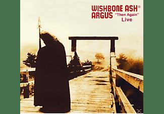 Wishbone Ash - Argus-Then Again-Live  - (CD)