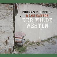 Thomas C.& Los Santos Breuer - Der Milde Westen [CD]