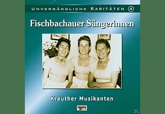 Fischbachauer Sängerinnen / Kreuther Musikanten - Unvergängliche Raritäten 4  - (CD)