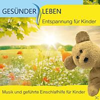Gesünder Leben - Entspannung Für Kinder: Musik Und Geführte Einschlafhilfe Für Kinder - [CD]