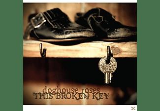 Doghouse Roses - This Broken Key  - (CD)
