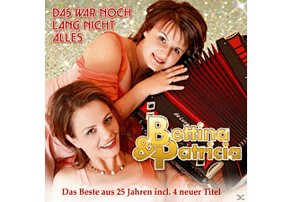 Bettina & Patricia - Das war noch lang nicht alles-D.Beste a.25J  - (CD)
