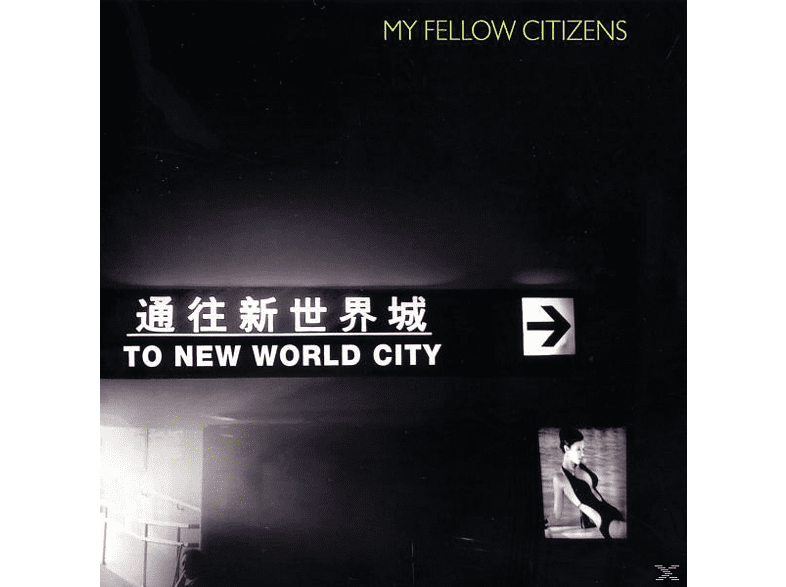 My Fellow Citizens - To New World City [CD]