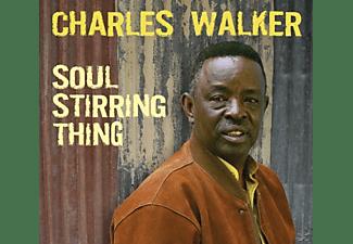 Charles Walker - Soul Stirring Thing  - (CD)