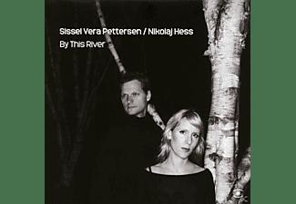 Sissel Vera Pettersen & Nikolaj Hess - By This River  - (CD)