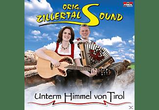 Orig. Zillertal Sound - Unterm Himmel von Tirol  - (CD)