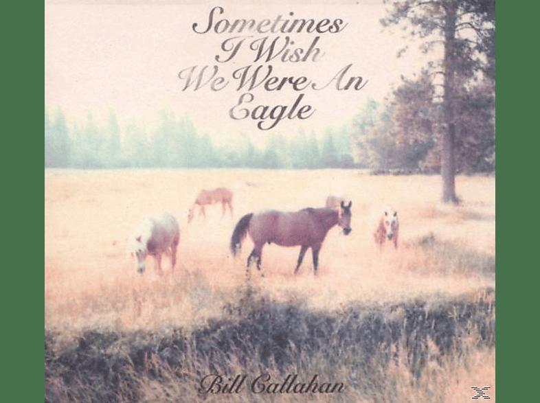 Bill Callahan - Sometimes I Wish We Were An Eagle [CD]