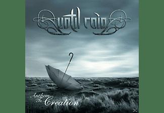 Until Rain - Anthem To Creation  - (CD)