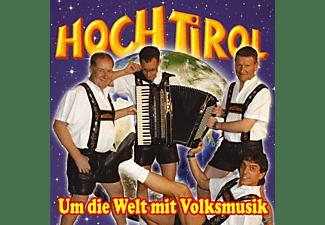 Hoch Tirol - Um Die Welt Mit Volksmusik  - (CD)