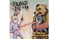 The Bunny The Bear - If You Don't Have Anything Nice To Say... [CD]