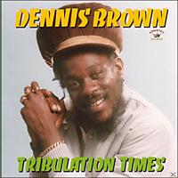Dennis Brown - Tribulation Times [CD]