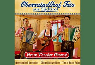 Oberraindlhof Trio - Beim Tiroler Abend  - (CD)