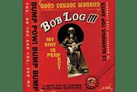 Bob Log Iii - My Shit Is Perfect [CD]