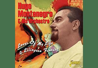 Hugo & His Orchestra Montenegro - Loves Of My Life & Ellington Fantasy  - (CD)