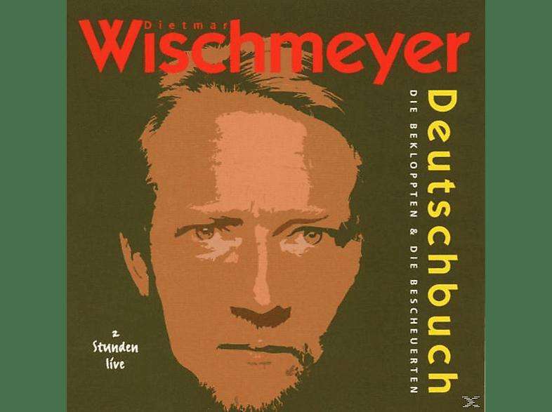 Dietmar Wischmeyer - Deutschbuch-Die Bekloppten... [CD]