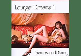 Francesco Di Mare - Lounge Dreams 1  - (CD)