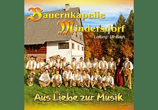 Bauernkapelle Mindersdorf - Aus Liebe zur Musik  - (CD)