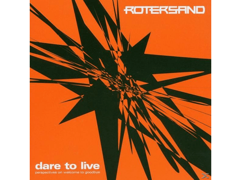 Rotersand - Dare to live-perspectives on [CD]
