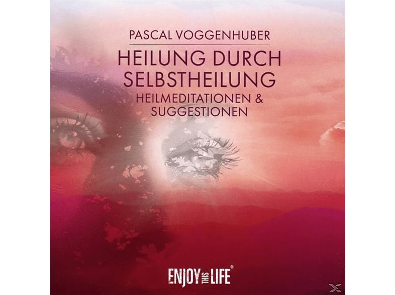 Pascal Voggenhuber - Heilung durch Selbstheilung - (CD)