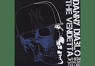 Danny Diablo Vs The Vendetta - When Worlds Collide  - (CD)