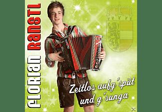 Florian Ranstl - Zeitlos aufg'spüt und g'sunga  - (CD)