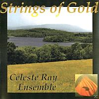 Celeste Ensemble Ray - Strings Of Gold [CD]