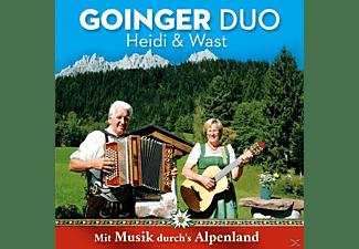 Goinger Duo Heidi & Wast - Mit Musik durch's Alpenland  - (CD)