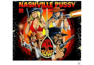 Nashville Pussy - From Hell To Texas  - (CD)