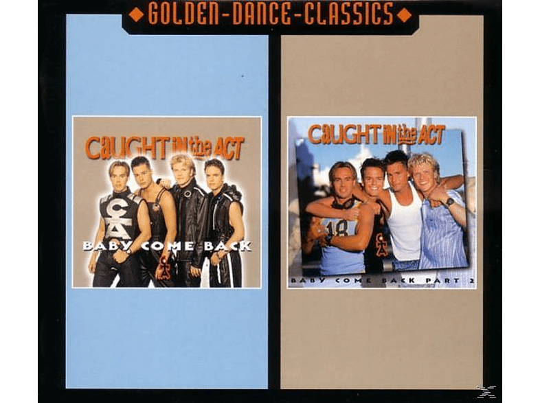 Caught In The Act - Baby Come Back [Maxi Single CD]