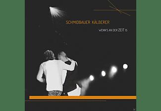 Schmidbauer & Kälberer - Wenn's an der Zeit is  - (CD)