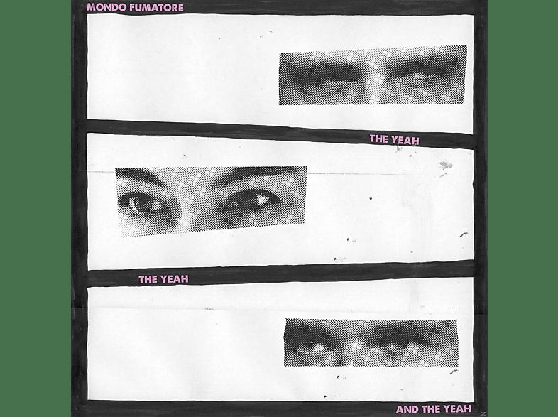 Mondo Fumatore - The Yeah,The Yeah And The Yea [Vinyl]