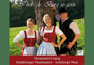 Dreiwinkl-g'sang, Elstätzinger Musikanten, Goldtropf-musi - I hob de Berg so gern  - (CD)