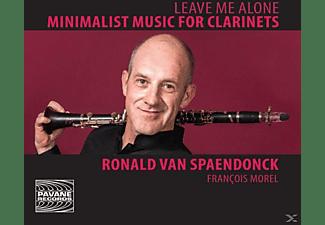 Ronald Van Spaendonck - Leave Me Alone-Minimalist Music For Clarinets  - (CD)