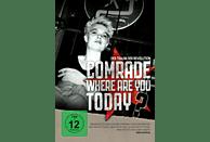 Comrade, Where Are You Today? [DVD]