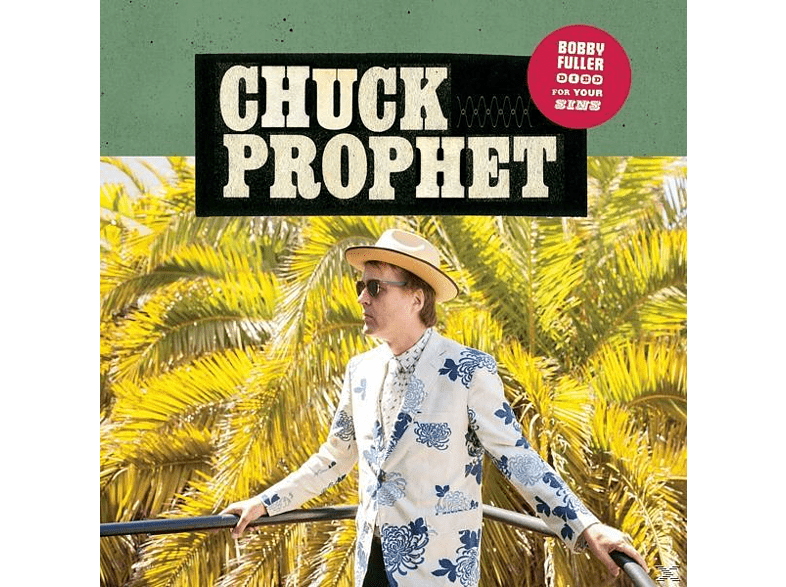 Chuck Prophet - Bobby Fuller Died For Your Sins  [CD]