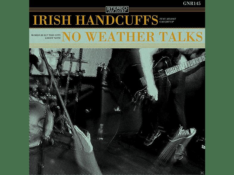 No Weather Talks, Irish Handcuffs - Irish Handcuffs/No Weather Talks (+Download) [Vinyl]