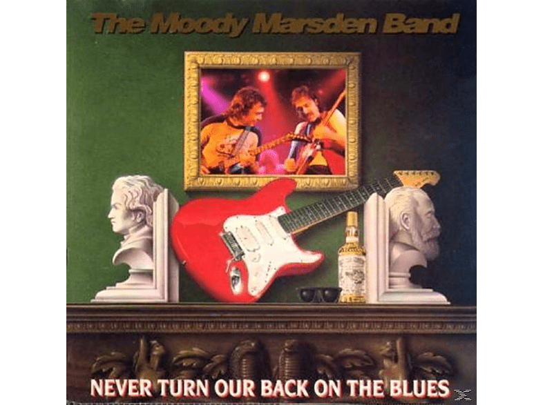 The Moody Marsden Band - Never Turn Our Back On The Blues  [CD]
