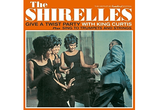 Shirelles - Give a Twist Party with King Curtis/Sing To Trumpets and Strings (CD)