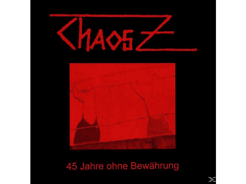 Chaos Z - 45 Jahre Ohne Bewährung [Vinyl]