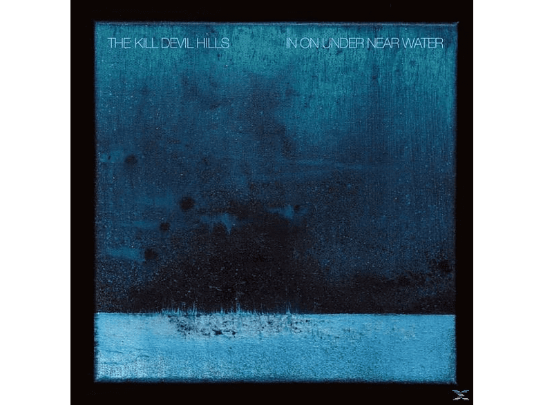 Kill Devil Hills - In On Near Under Water [Vinyl]