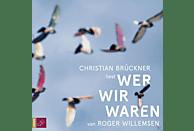 Christian Brückner - Wer Wir Waren - (CD)