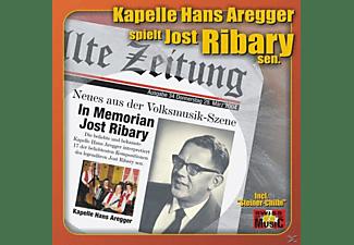 Kapelle Hans Aregger - In Memorian Jost Ribary Sen.  - (CD)