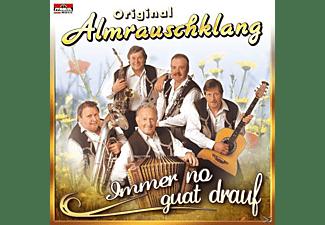 Original Almrauschklang - Immer No Guat Drauf  - (CD)