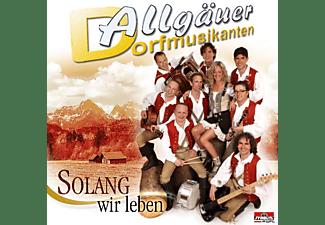 Allgaeuer Dorfmusikanten - Solang wir leben  - (CD)