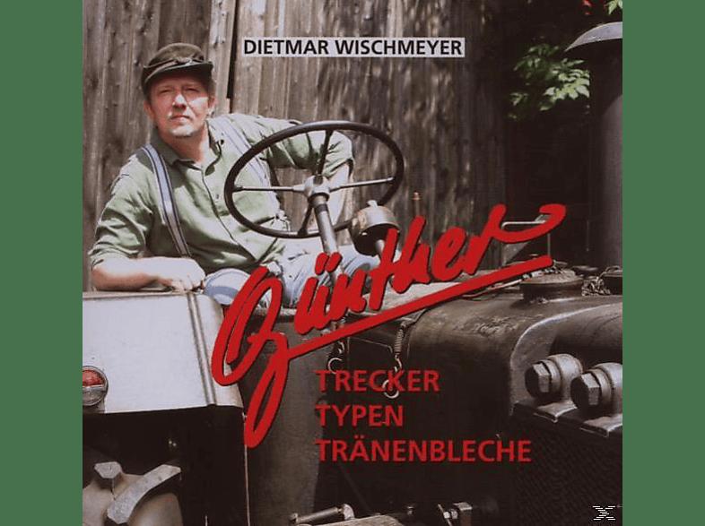 Dietmar Wischmeyer - Trecker, Typen, Tränenbleche [CD]